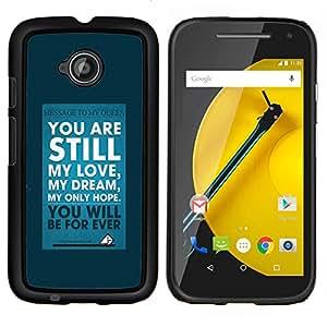 """Be-Star Único Patrón Plástico Duro Fundas Cover Cubre Hard Case Cover Para Motorola Moto E2 / E(2nd gen)( Mi Amor Sueño azul impresiones Texto Inspiring"""" )"""