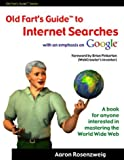 Old Fart's Guide to Internet Searches, Aaron Rosenzweig, 0974218839