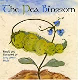 The Pea Blossom, Amy Lowry Poole and Hans Christian Andersen, 0823418642