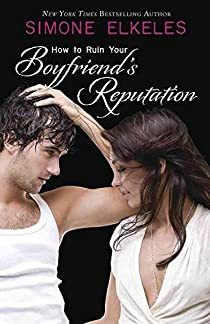 How to Ruin, tome 3 : How to Ruin Your Boyfriend's Reputation par Elkeles