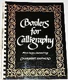 Borders for Calligraphy, Margaret Shepherd, 0020296800