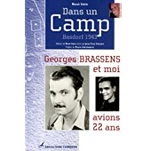 Dans un camp: Basdorf 1943: Georges Brassens et moi avions 22 ans...