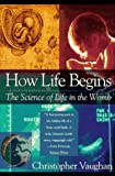 How Life Begins, Christopher Vaughn, 0440508002