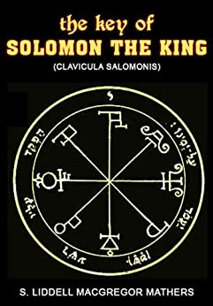 The Key of Solomon the King (Clavicula Salomonis) - Kindle ...