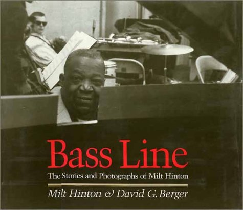 Bass Line: The Stories and Photographs of Milt Hinton