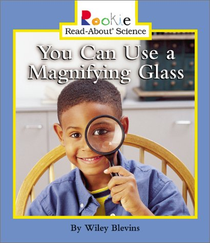 You Can Use a Magnifying Glass (Rookie Read-About Science) PDF