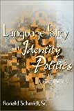 Language Policy and Identity Politics in the United States, Schmidt, Ronald, Sr., 1566397545
