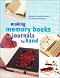 Making Memory Books and Journals by Hand, Kristina Feliciano and Jason Thompson, 1571456244