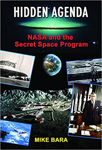 Hidden Agenda: NASA and the Secret Space Program: Mike Bara ...