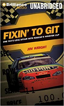 Fixin' to Git: One Fan's Love Affair with NASCAR's Winston Cup