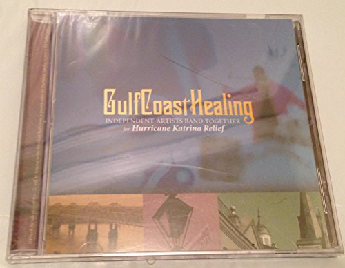 Gulf Coast Healing - Independent Artists for Hurricane Katrina Relief (Audio CD) - Various Artists (Burning Spear, Beth Waters, Polaris, (Polaris Hurricane)
