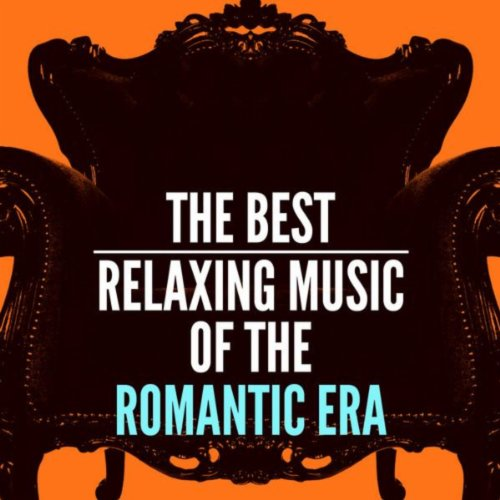 The Best Relaxing Music of the Romantic Era