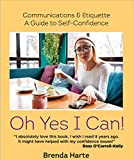 Oh Yes I Can!: Communications & Etiquette: A Guide to Self-Confidence