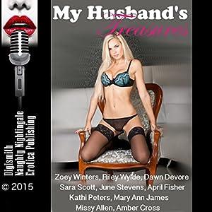 My Husband's Treasures: Twenty-Five Slut Wife Erotica Stories Audiobook