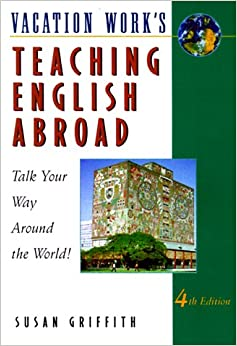 Teaching English Abroad (4th ed)