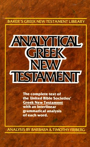 Analytical Greek New Testament: Greek Text Analysis (Baker's Greek New Testament Library, 1, Band 1)