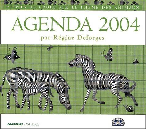 Agenda 2004 : Points de croix sur le thème des animaux Relié – 18 septembre 2003 Régine Deforges Editions Mango 2842704177 Broderie-point de croix