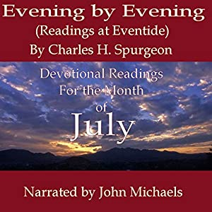 Evening by Evening: Readings for the Month of July (Readings at Eventide) Audiobook