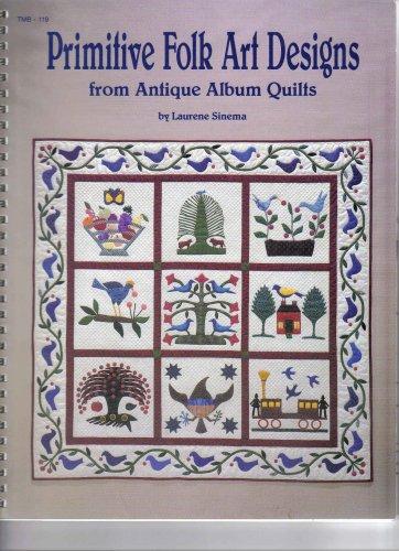Primitive Folk Art Designs From Antique Album Quilts