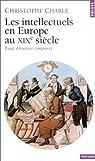 Les Intellectuels en Europe au XIXe siècle : Essai d'histoire comparée par Charle