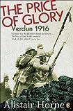 the price of glory verdun 1916