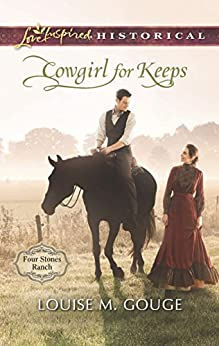 Cowgirl for Keeps (Four Stones Ranch) by [Gouge, Louise M.]