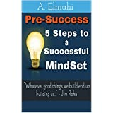 Pre-Success: 5 Steps to a Successful Mindset