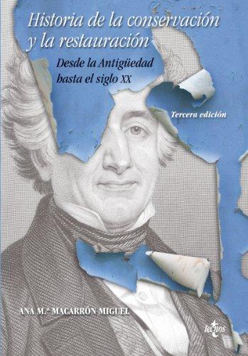 Descargar Libro Historia De La Conservación Y La Restauración Ana María Macarrón Miguel