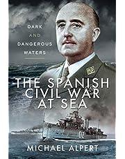 The Spanish Civil War at Sea: Dark and Dangerous Waters