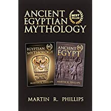 Egypt: Discover the Secrets of Ancient Egyptian Mythology (Egypt, Egyptian History, Ancient Civilizations)