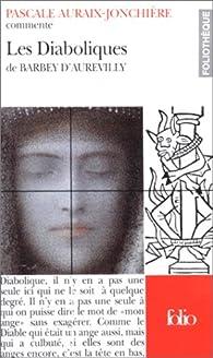 Télécharger Les diaboliques de Barbey d'Aurevilly PDF Pascale Auraix-Jonchière