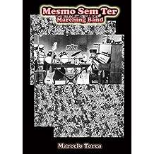 Mesmo Sem Ter (Portuguese Edition)