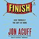Finish: Give Yourself the Gift of Done Hörbuch von Jon Acuff Gesprochen von: Jon Acuff