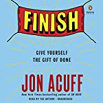 Finish: Give Yourself the Gift of Done | Jon Acuff