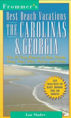 Best Beach Vacations: The Carolinas & Georgia (FROMMER'S BEST BEACH VACATIONS CAROLINA'S AND GEORGIA)