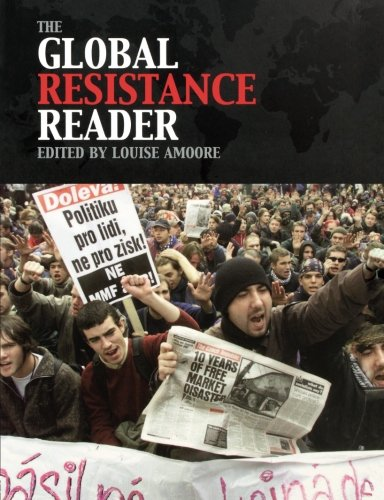 The Global Resistance Reader - Resistance Global The Reader