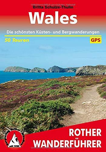 Wales  Die Schönsten Küsten  Und Bergwanderungen. 50 Touren. Mit GPS Tracks  Rother Wanderführer