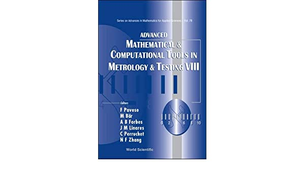 Advanced Mathematical and Computational Tools in Metrology and Testing: Amctm VIII