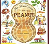 The Life and Times of the Peanut, Charles Micucci, 0395722896