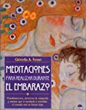 Meditaciones para Realizar Durante el Embarazo, G. A. Ferrari, 8489920974