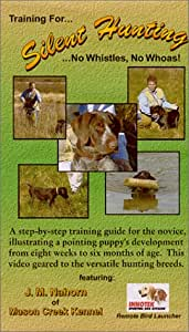 Training For...Silent Hunting...No Whistles, No Whoas! [VHS]