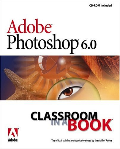 Adobe Photoshop 6.0 Classroom in a Book -