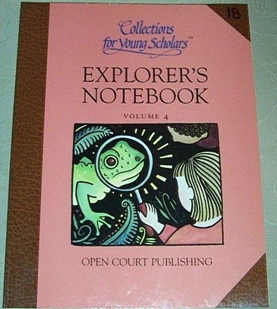 Explorer's Notebook Volume 4 (Collections for Young Scholars Open Court Series, Volume 4)
