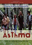 img - for Asthma: The Ultimate Teen Guide (It Happened to Me) by Penny Hutchins Paquette (2006-09-18) book / textbook / text book