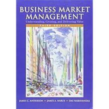 Business Market Management: Understanding, Creating, and Delivering Value (3rd Edition)