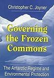 Governing the Frozen Commons, Christopher C. Joyner, 1570032394