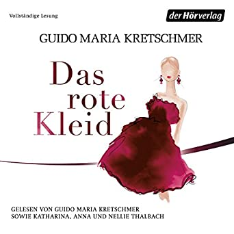 e272db32e169 Amazon.com  Das rote Kleid (Audible Audio Edition)  Guido Maria Kretschmer,  Katharina Thalbach, Anna Thalbach, Nellie Thalbach, Der Hörverlag  Books