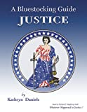 A Bluestocking Guide - Justice, Kathryn Daniels, 0942617452
