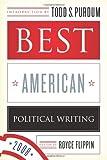 Best American Political Writing 2008, , 1586486438
