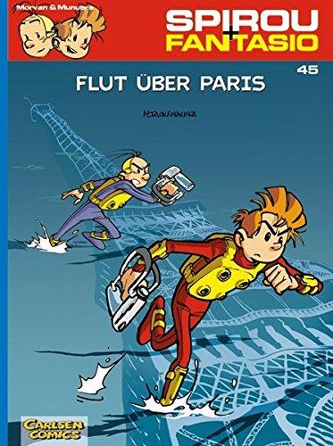 Spirou & Fantasio 45: Flut über Paris: (Neuedition)